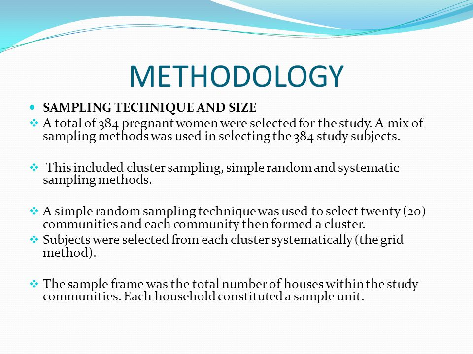 sample in research methodology Ø methodology section is one of the parts of a research paper a- present the basic demographic profile of the sample population like age.