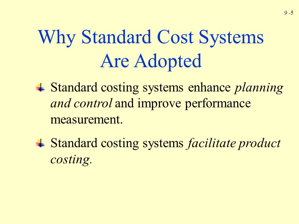 Why Standard Cost Systems Are Adopted
