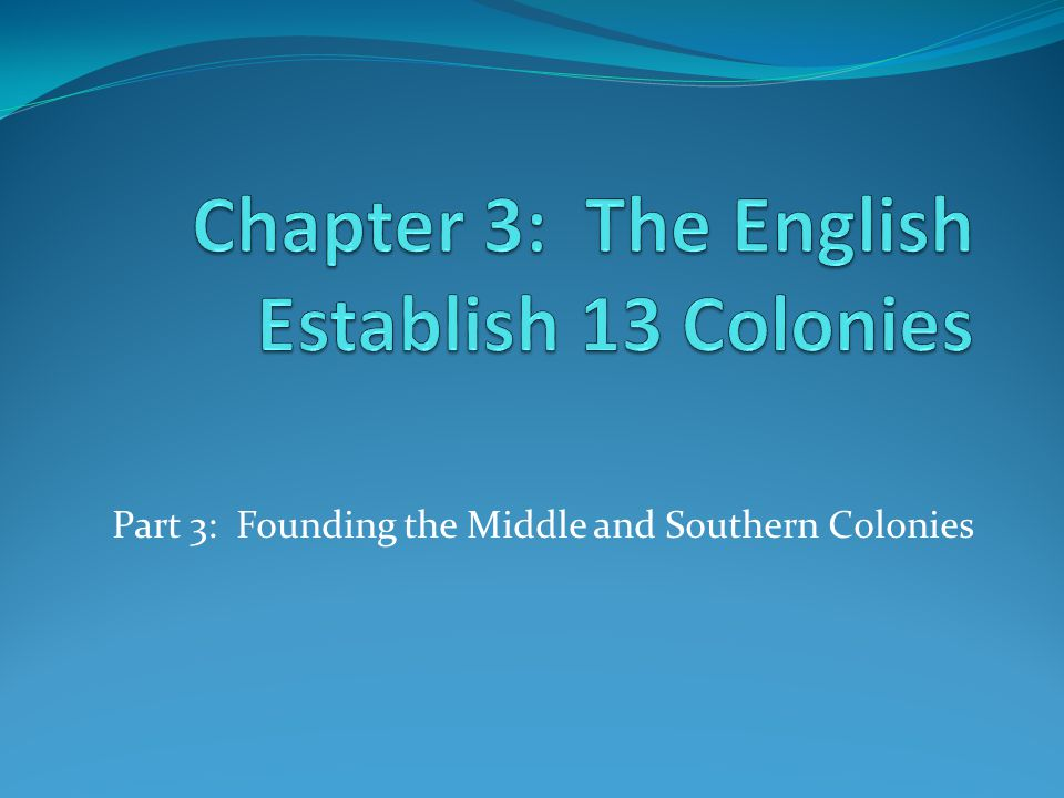 Chapter 3: The English Establish 13 Colonies