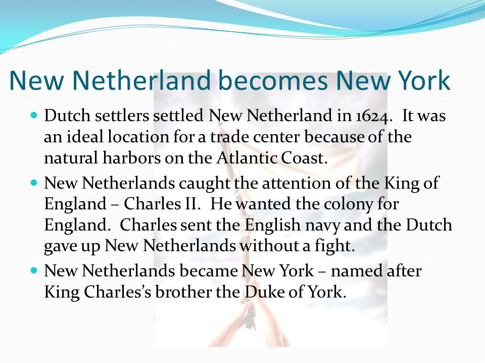 New Netherland becomes New York