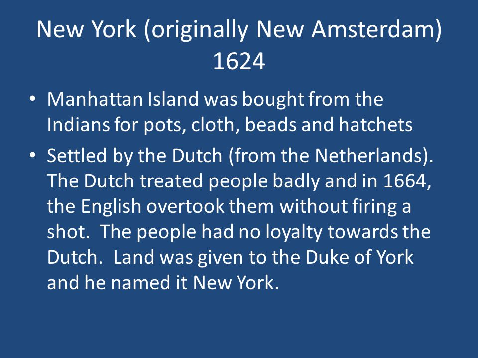 New York (originally New Amsterdam) 1624