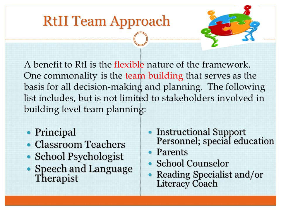 RtII Team Approach Principal Classroom Teachers School Psychologist