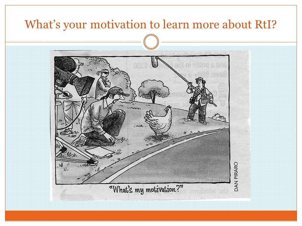 What's your motivation to learn more about RtI