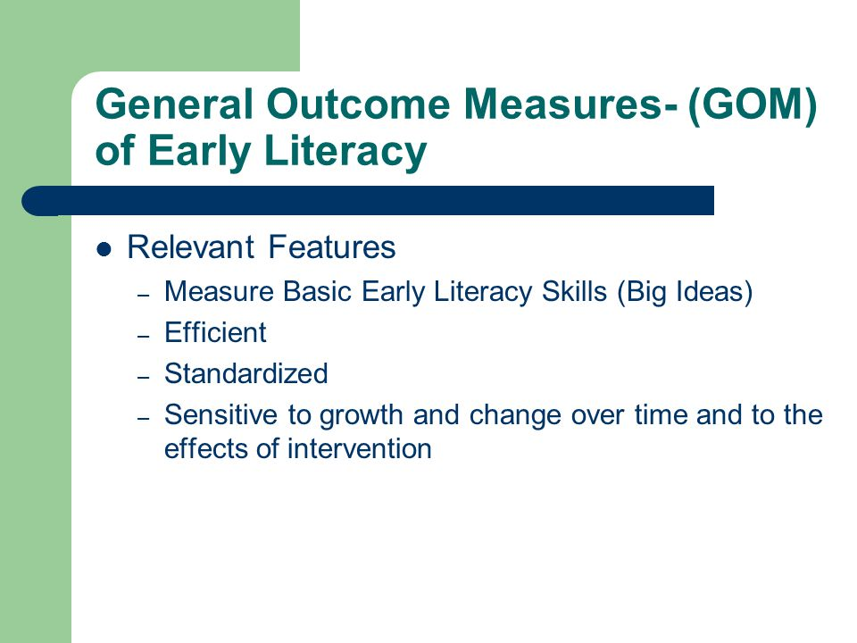 General Outcome Measures- (GOM) of Early Literacy