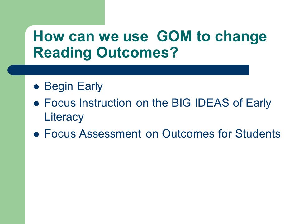 How can we use GOM to change Reading Outcomes
