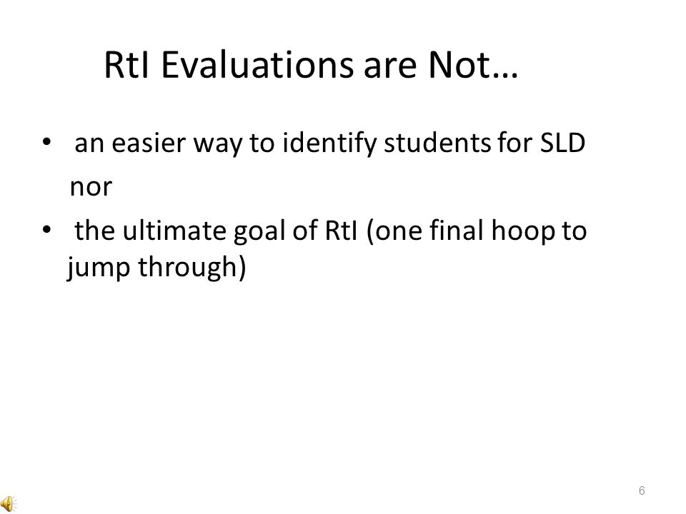 RtI Evaluations are Not…