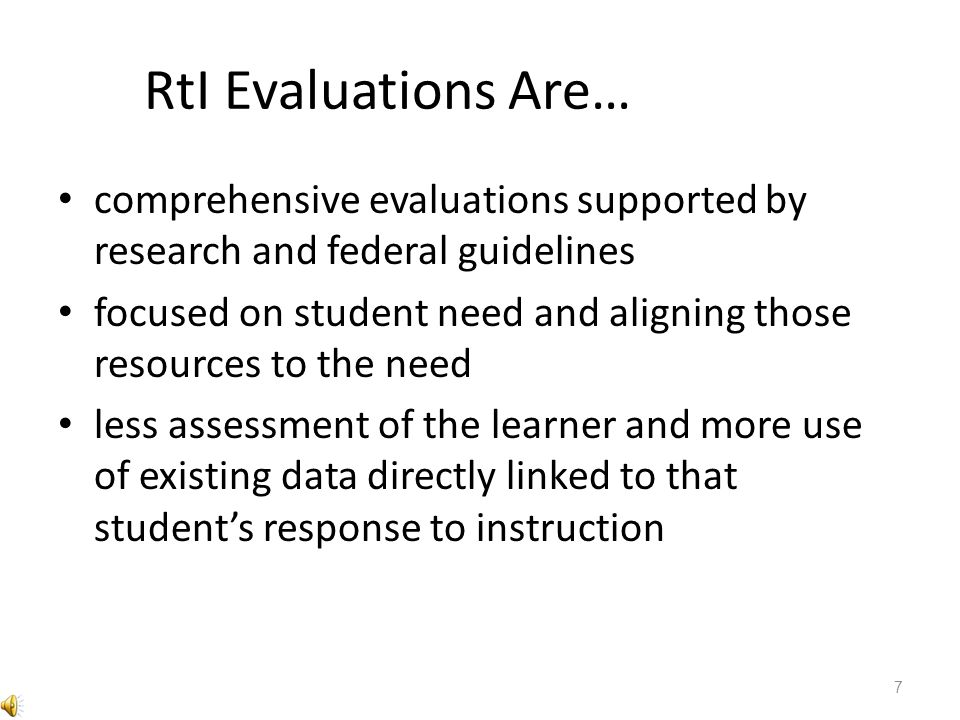RtI Evaluations Are… comprehensive evaluations supported by research and federal guidelines.