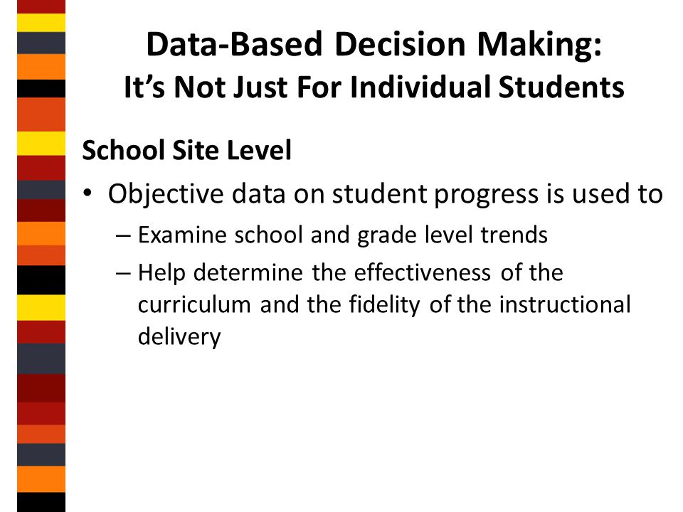 Data-Based Decision Making: It's Not Just For Individual Students