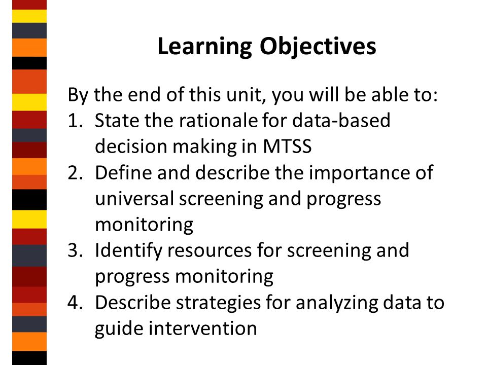 Learning Objectives By the end of this unit, you will be able to: