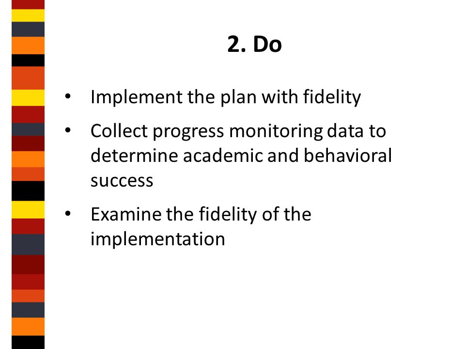 2. Do Implement the plan with fidelity