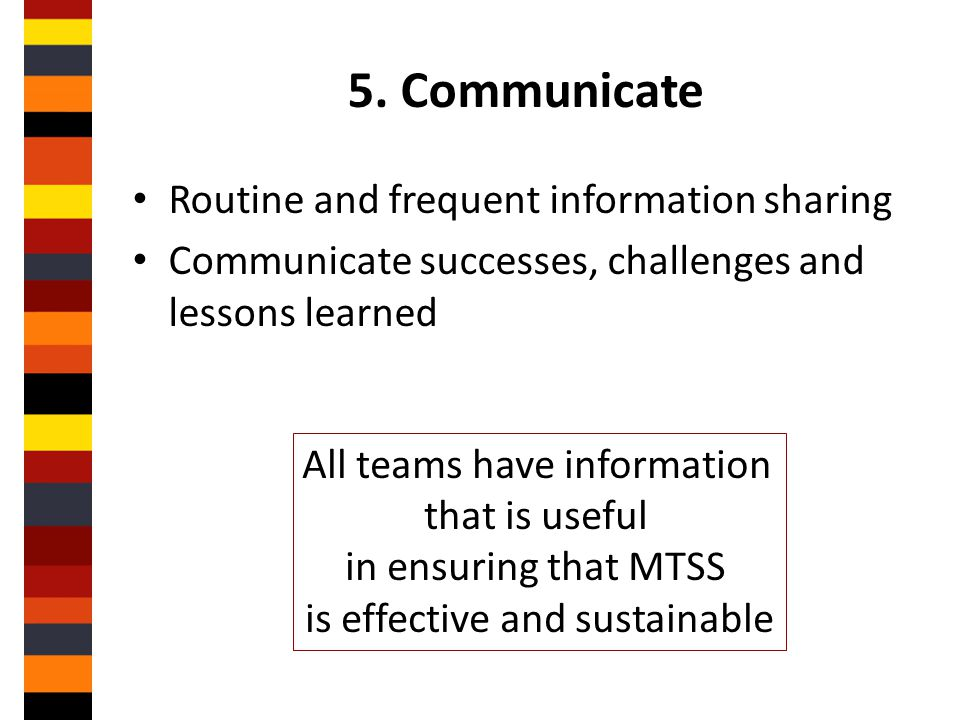 5. Communicate Routine and frequent information sharing