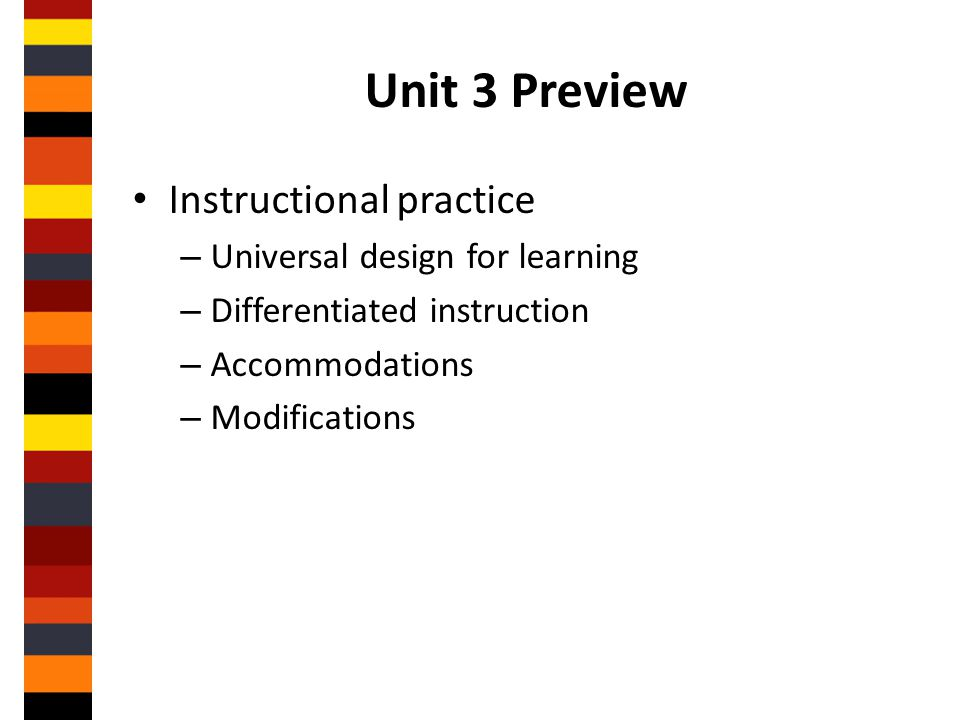Unit 3 Preview Instructional practice Universal design for learning