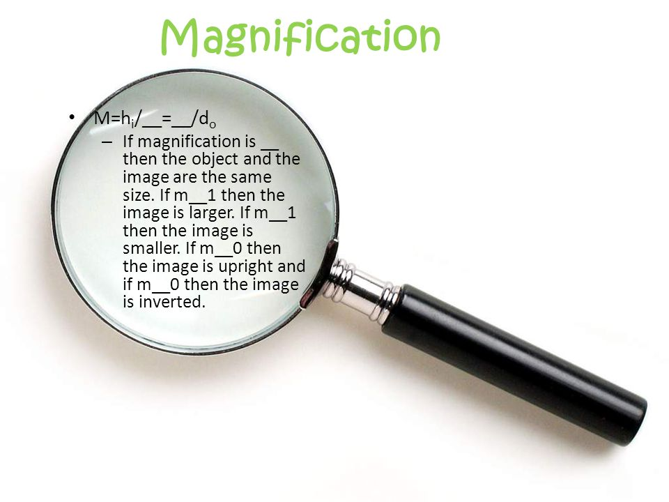 Magnification M=hi/__=__/do