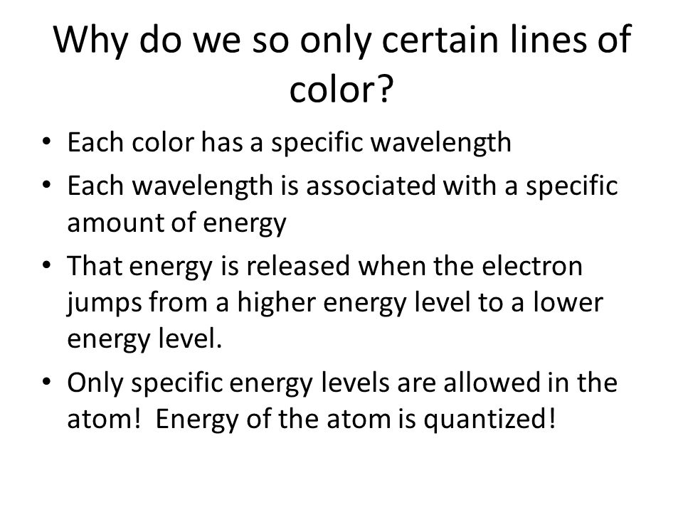 Why do we so only certain lines of color