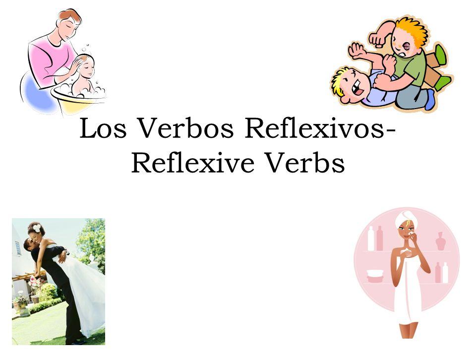 Los Verbos Reflexivos- Reflexive Verbs