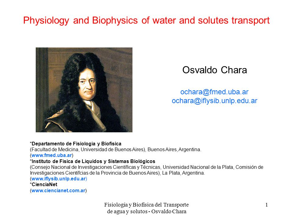Physiology and Biophysics of water and solutes transport