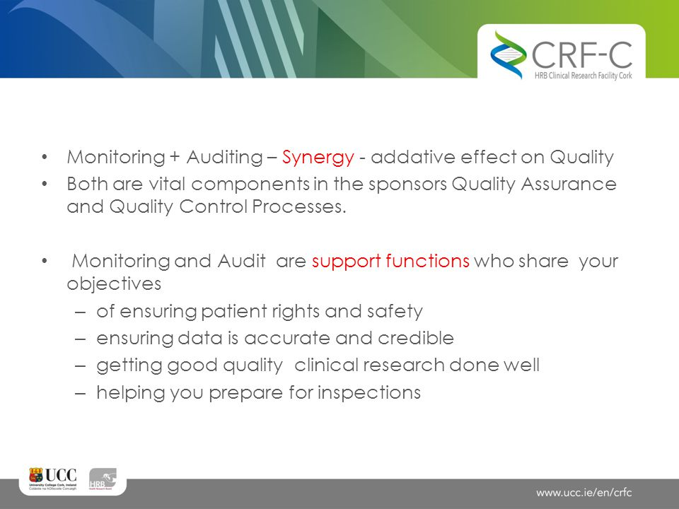 Monitoring + Auditing – Synergy - addative effect on Quality
