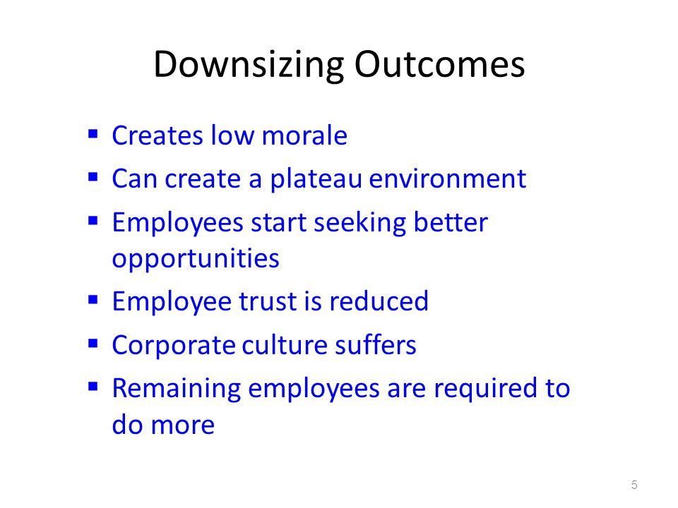 downsizing outcomes creates low morale