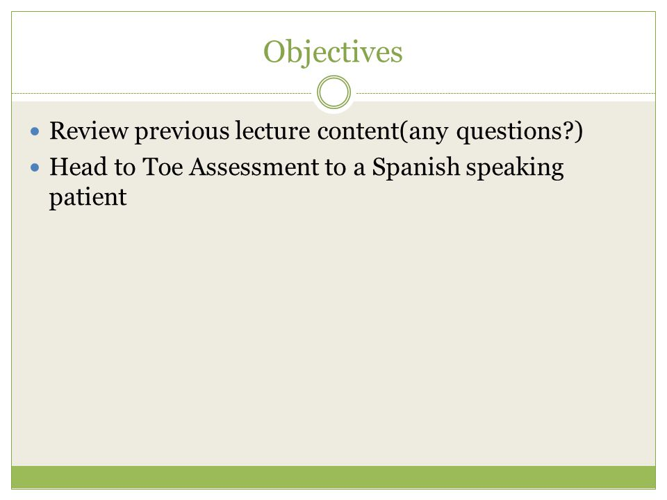 Objectives Review previous lecture content(any questions )