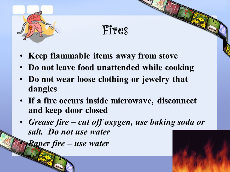 Fires Keep flammable items away from stove
