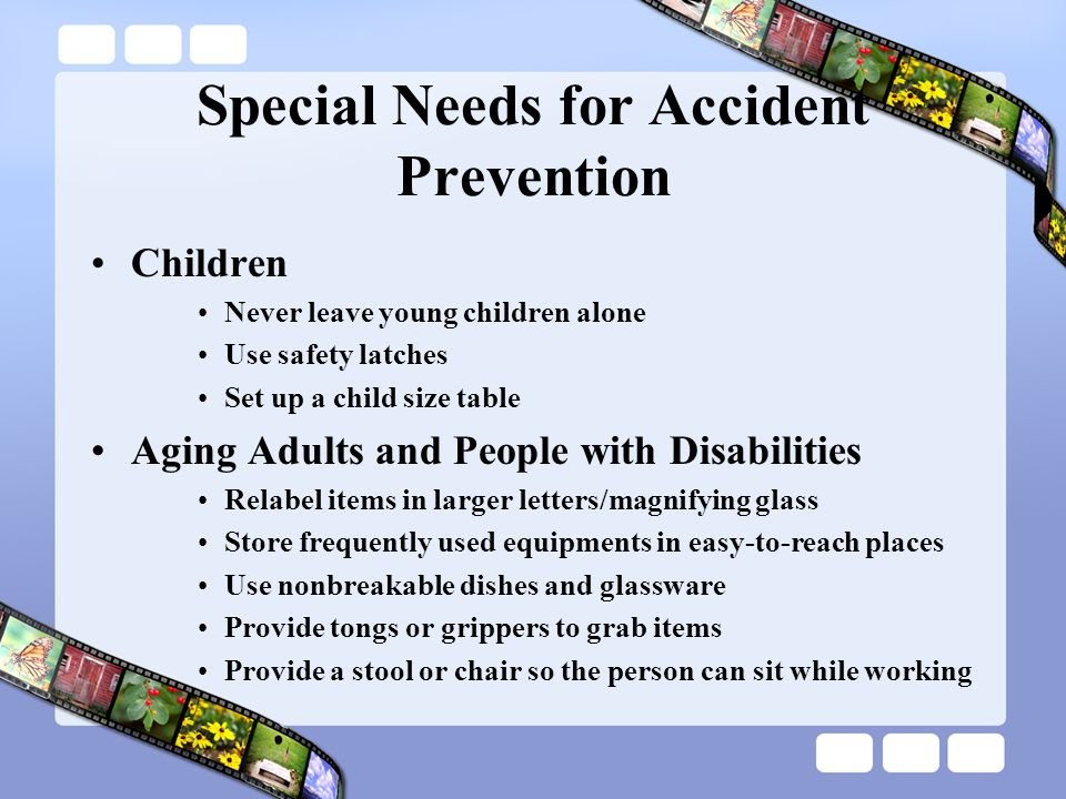 Special Needs for Accident Prevention