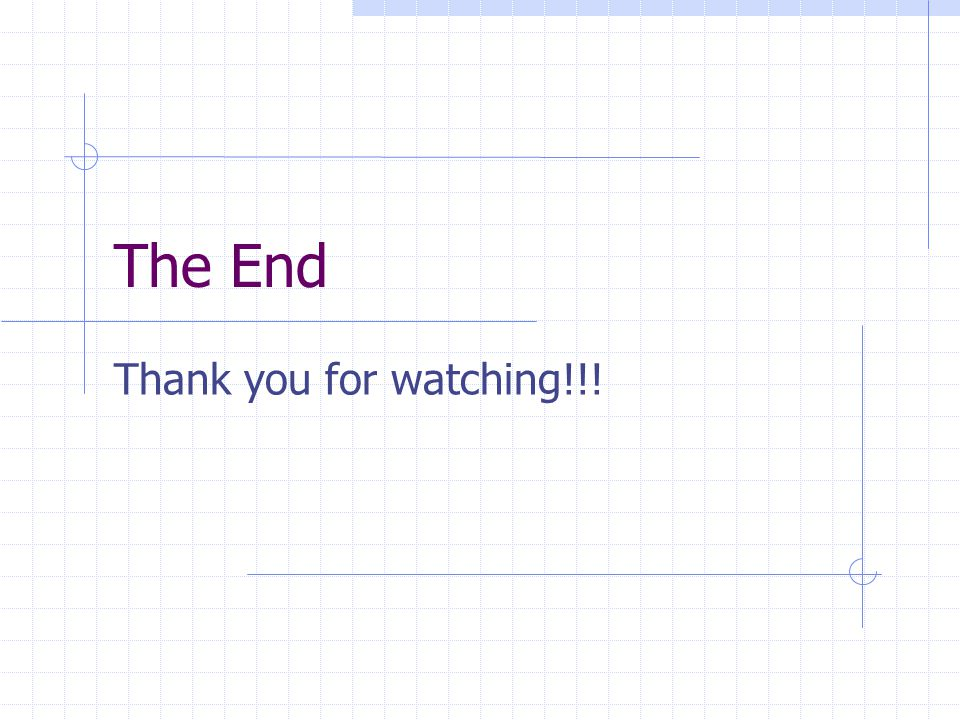 The End Thank you for watching!!!