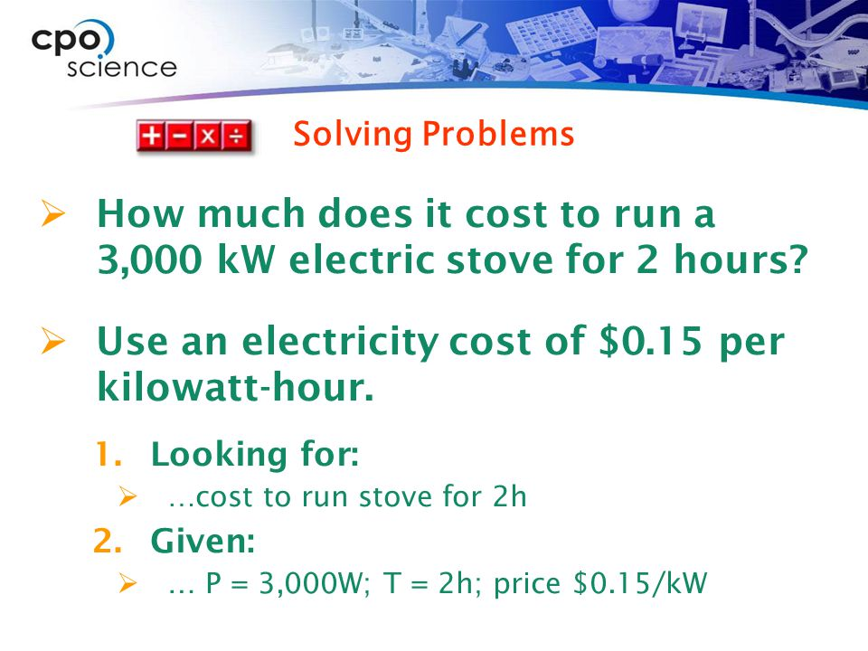 How much does it cost to run a 3,000 kW electric stove for 2 hours