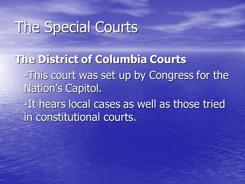 The Special Courts The District of Columbia Courts
