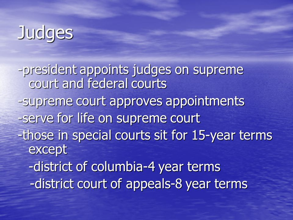 Judges -president appoints judges on supreme court and federal courts