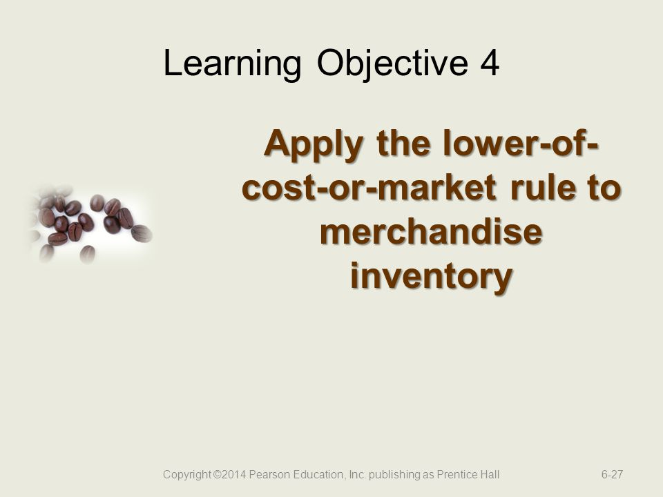 Apply the lower-of-cost-or-market rule to merchandise inventory