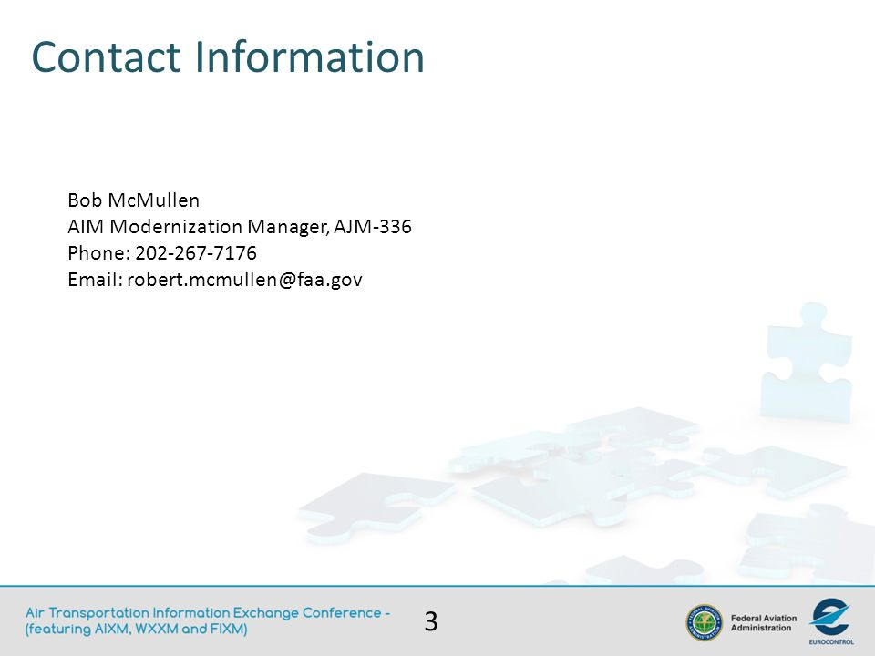 Contact Information Bob McMullen. AIM Modernization Manager, AJM-336. Phone: