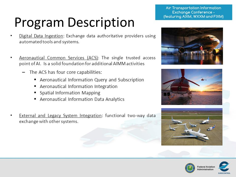 Program Description The ACS has four core capabilities: