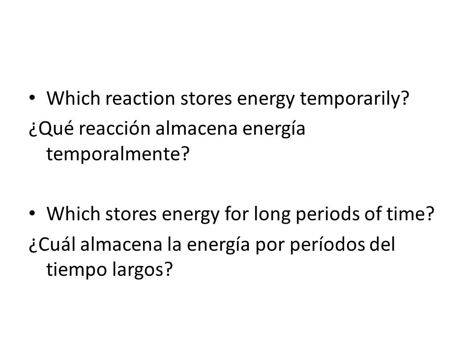 Which reaction stores energy temporarily
