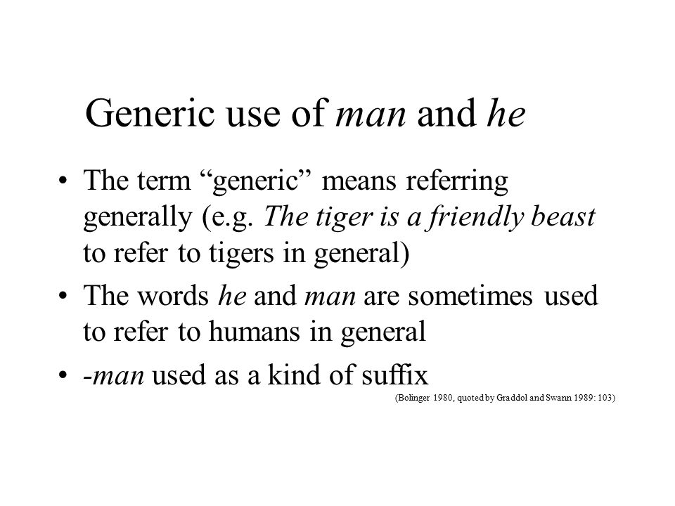 semantic derogation of woman Semantic derogation - proverbs and guides on manners also reflect the stereotyped differences in language behavior between the sexes: a woman's tongue is the last thing about her that dies proverbs like this are never about men, but instead directed against women.