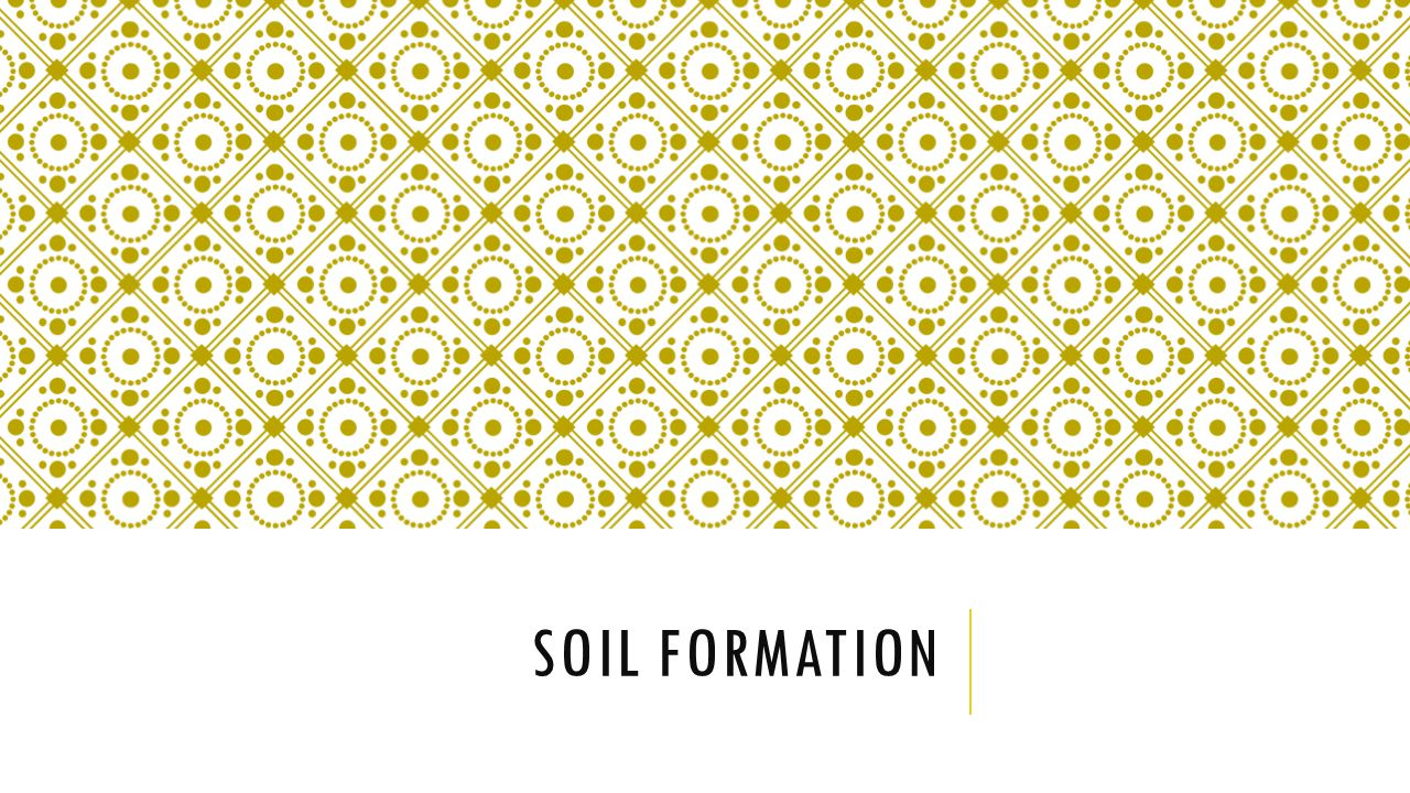 Properties of soils agriculture ppt download for Soil formation