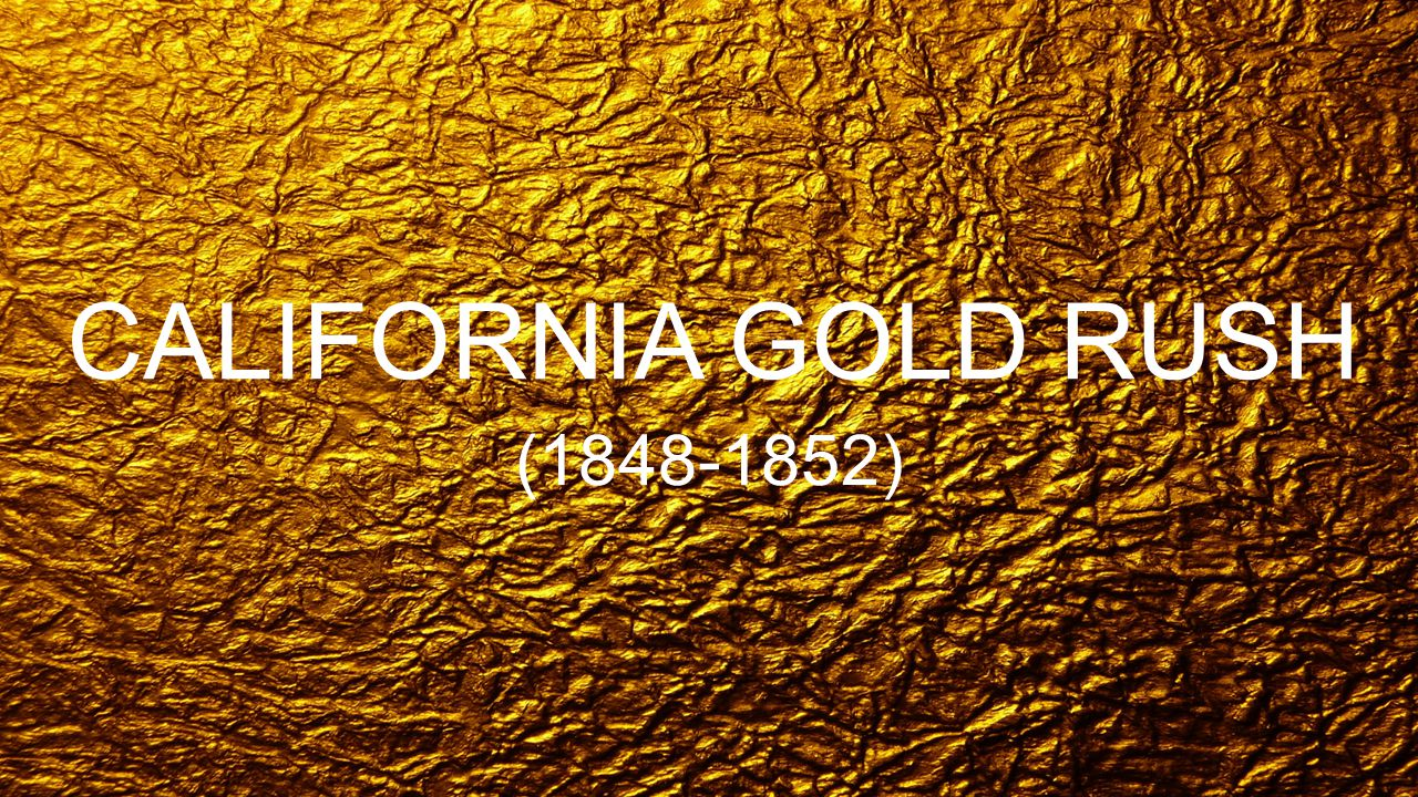 the gold rush and the california The california gold rush (1848–1855) began on january 24, 1848, when gold was found by james w marshall at sutter's mill in coloma, california.