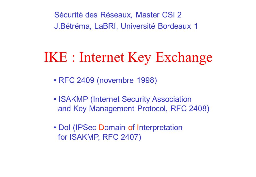 IKE : Internet Key Exchange