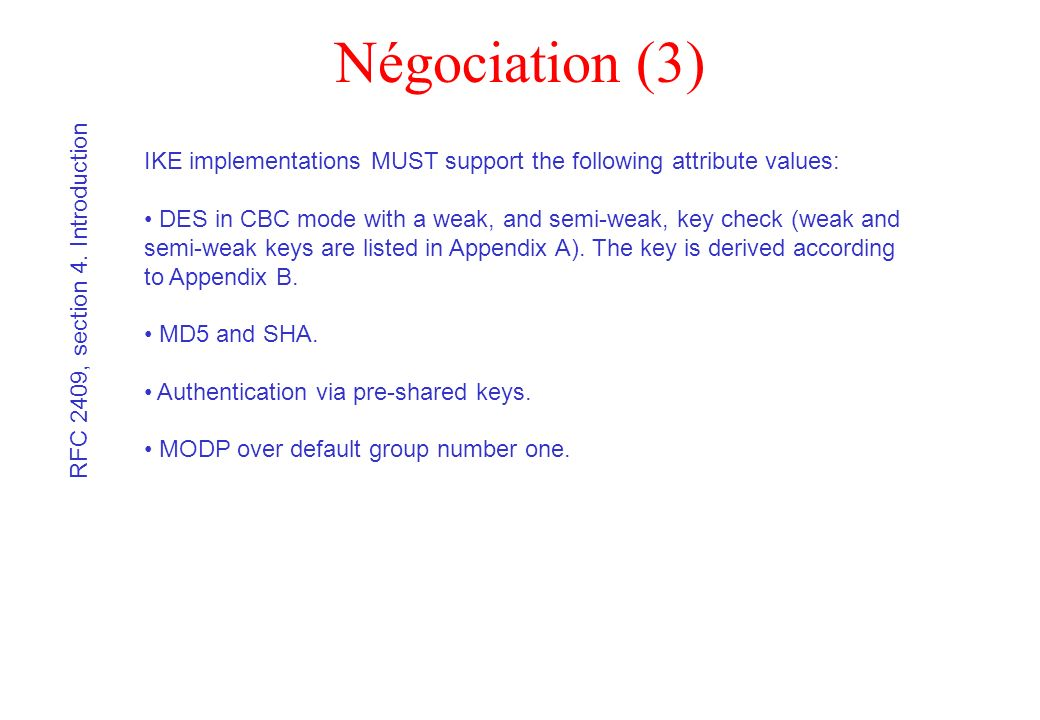 Négociation (3) IKE implementations MUST support the following attribute values: