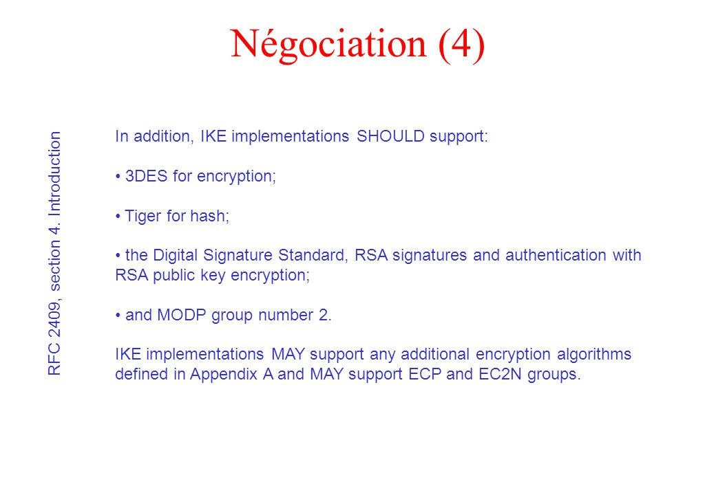 Négociation (4) In addition, IKE implementations SHOULD support: