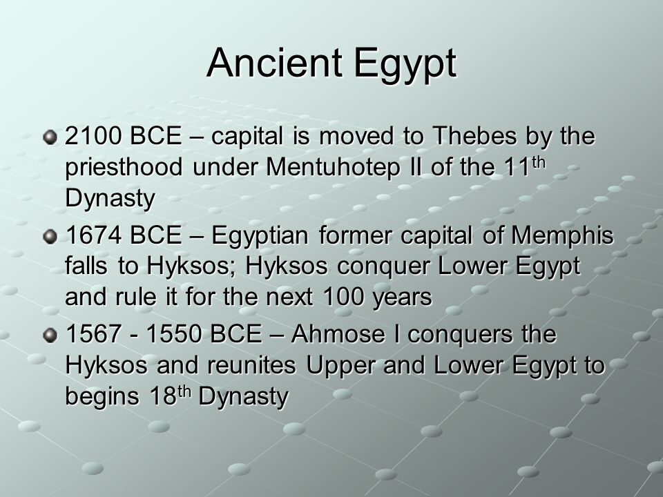 Ancient Egypt 2100 BCE – capital is moved to Thebes by the priesthood under Mentuhotep II of the 11th Dynasty.