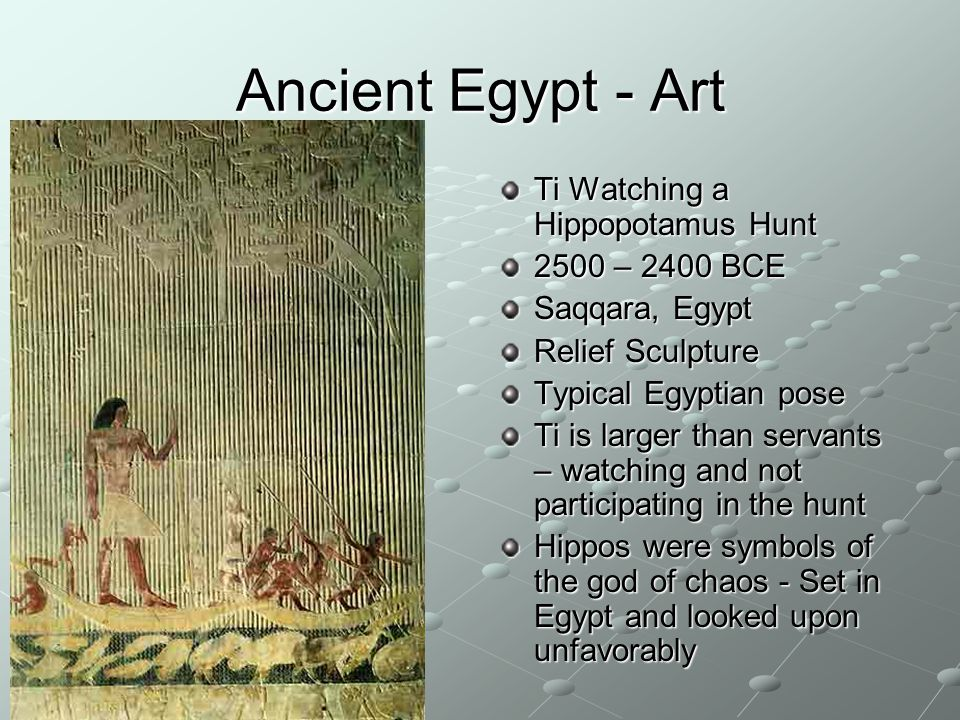 Ancient Egypt - Art Ti Watching a Hippopotamus Hunt 2500 – 2400 BCE