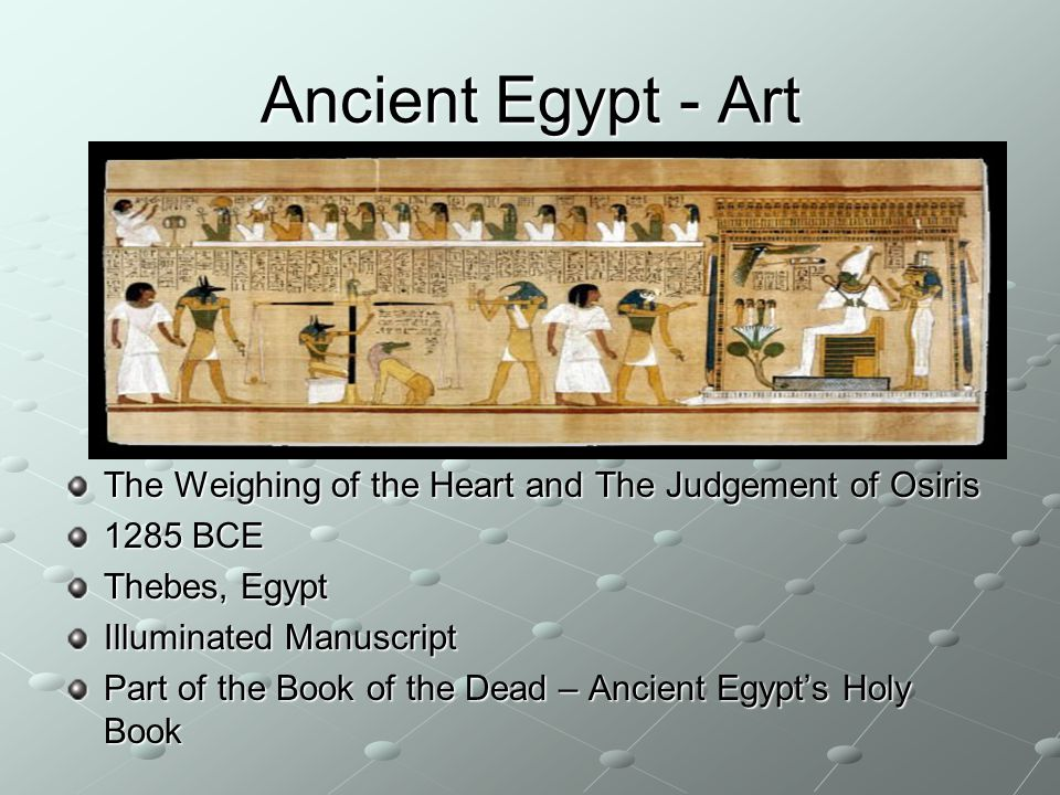 Ancient Egypt - Art The Weighing of the Heart and The Judgement of Osiris BCE. Thebes, Egypt.
