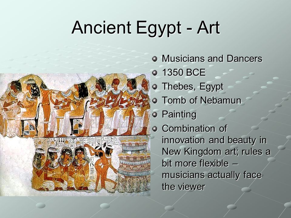 Ancient Egypt - Art Musicians and Dancers 1350 BCE Thebes, Egypt