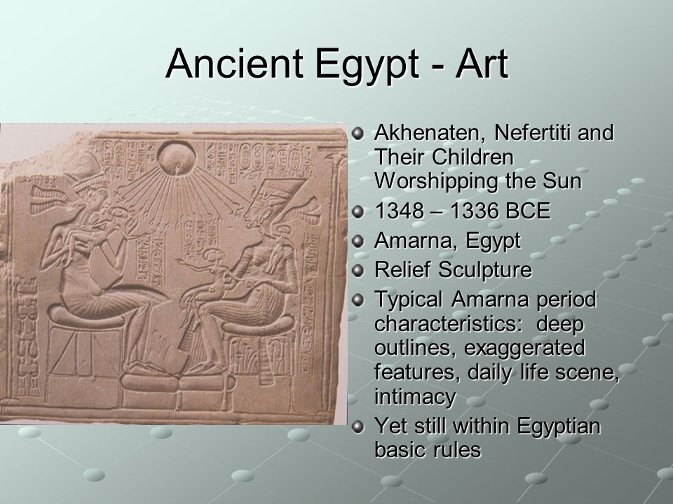 Ancient Egypt - Art Akhenaten, Nefertiti and Their Children Worshipping the Sun – 1336 BCE. Amarna, Egypt.