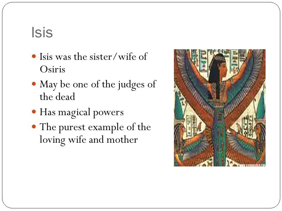 Isis Isis was the sister/wife of Osiris