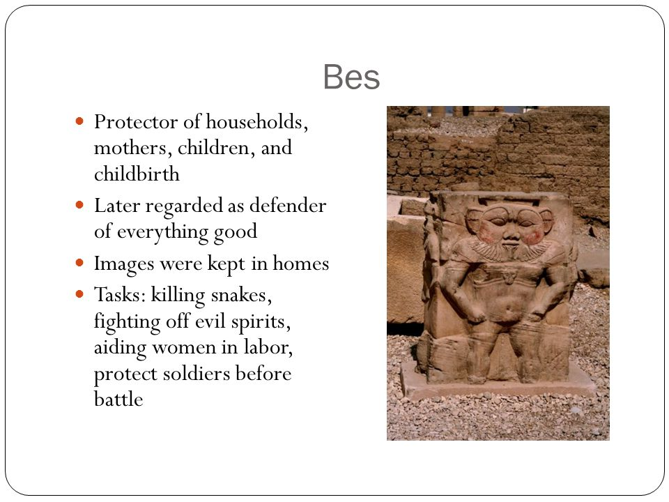 Bes Protector of households, mothers, children, and childbirth