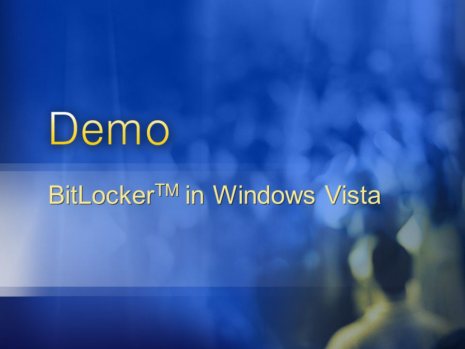 BitLockerTM in Windows Vista