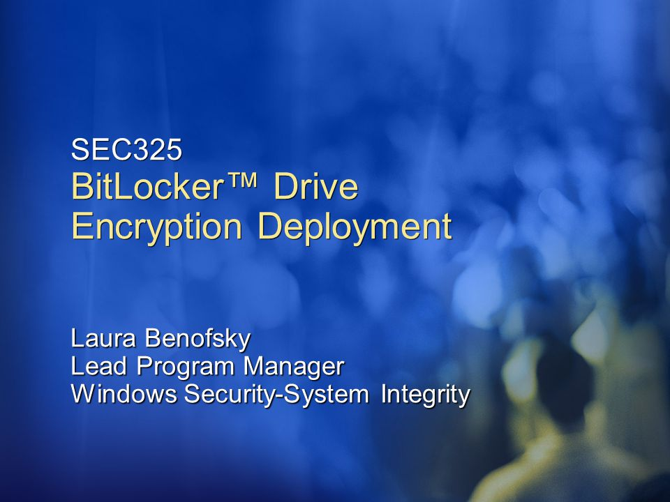 SEC325 BitLocker™ Drive Encryption Deployment