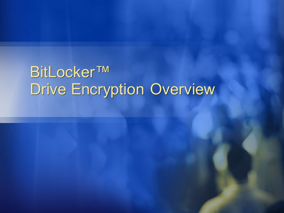 BitLocker™ Drive Encryption Overview