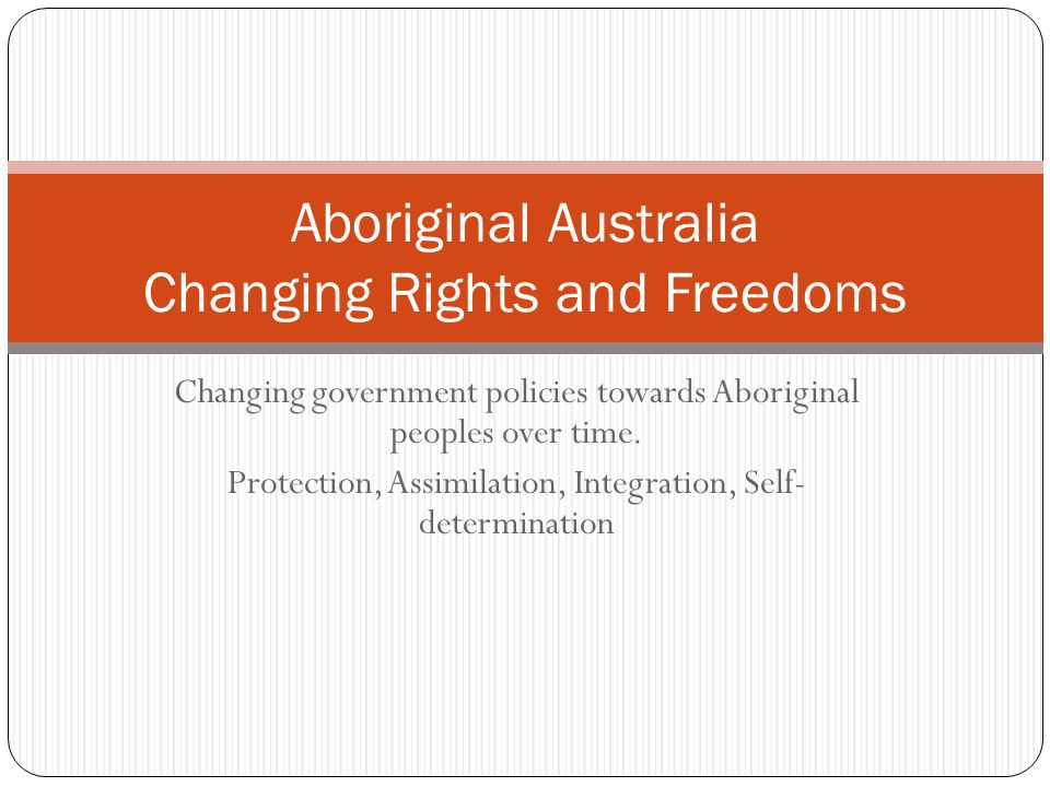 changing rights and freedoms of indigenous australian essay Year 10: rights and freedoms in australia description students complete a case study on the significance of one of the following civil rights events for aboriginal or torres strait islander peoples.